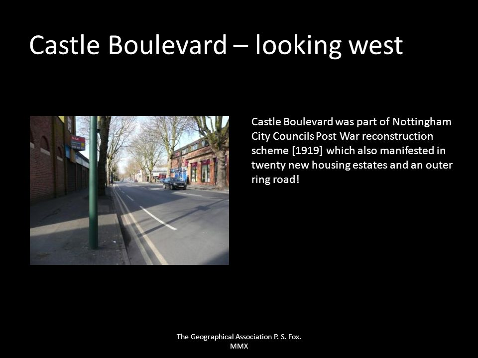 Castle Boulevard – looking west Castle Boulevard was part of Nottingham City Councils Post War reconstruction scheme [1919] which also manifested in t