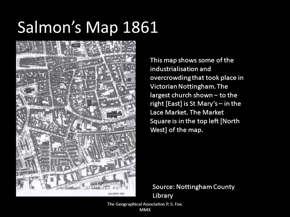 Salmons Map 1861 Source: Nottingham County Library This map shows some of the industrialisation and overcrowding that took place in Victorian Nottingh