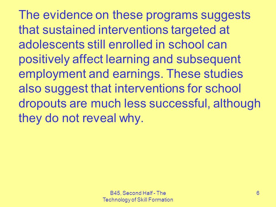 6 The evidence on these programs suggests that sustained interventions targeted at adolescents still enrolled in school can positively affect learning