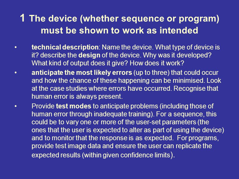 1 The device (whether sequence or program) must be shown to work as intended technical description: Name the device.