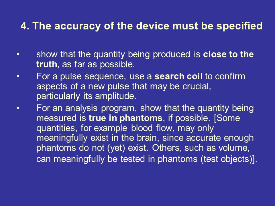4. The accuracy of the device must be specified show that the quantity being produced is close to the truth, as far as possible. For a pulse sequence,