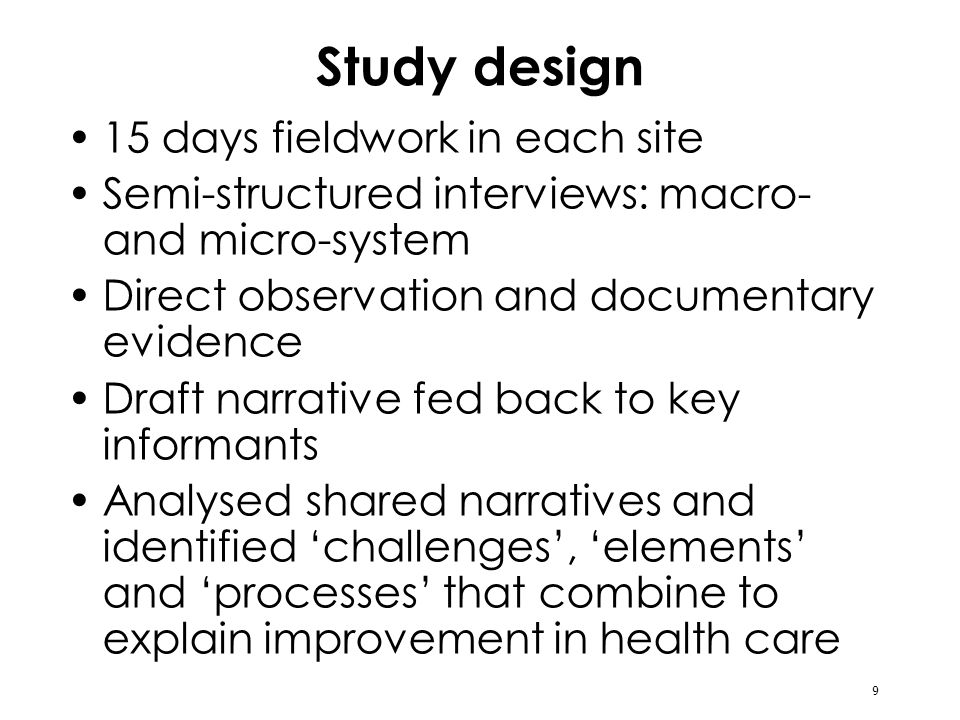 9 Study design 15 days fieldwork in each site Semi-structured interviews: macro- and micro-system Direct observation and documentary evidence Draft na