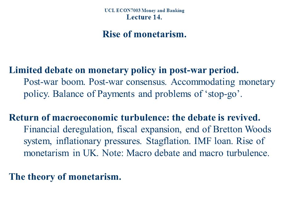 UCL ECON7003 Money and Banking Lecture 14. Rise of monetarism.