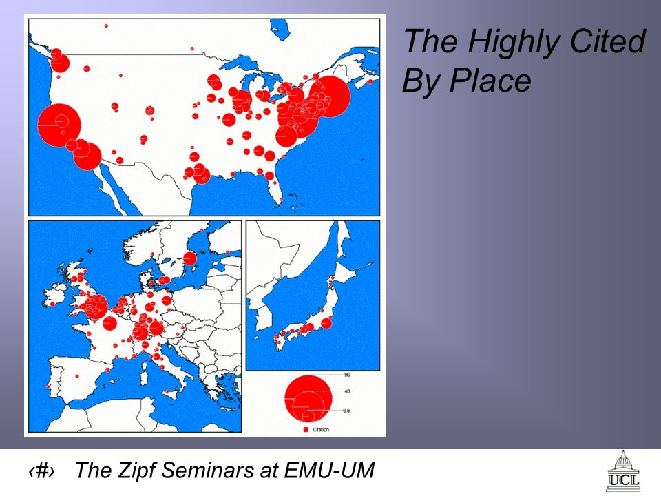 23 The Zipf Seminars at EMU-UM The Highly Cited By Place