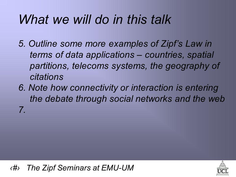 3 The Zipf Seminars at EMU-UM What we will do in this talk 5.
