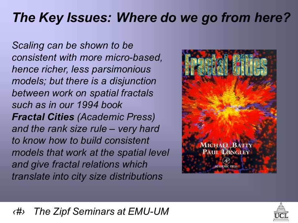 43 The Zipf Seminars at EMU-UM The Key Issues: Where do we go from here.