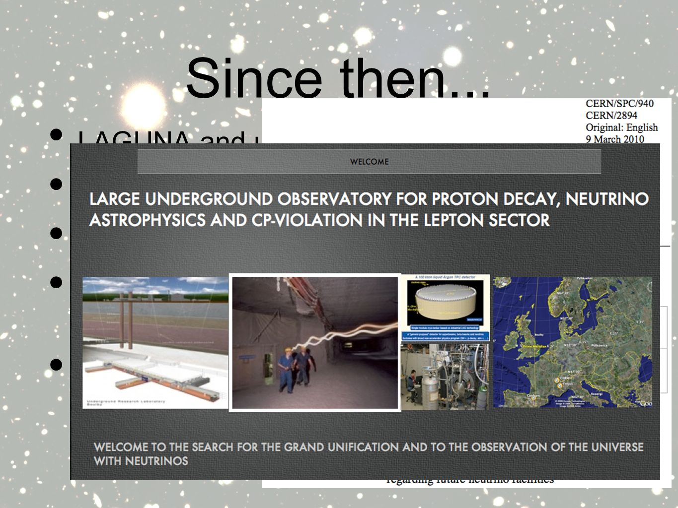 Since then... LAGUNA and underground physics FP7 Design study evaluating sites - Boulby.