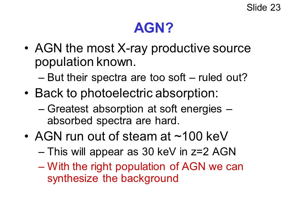 AGN. AGN the most X-ray productive source population known.