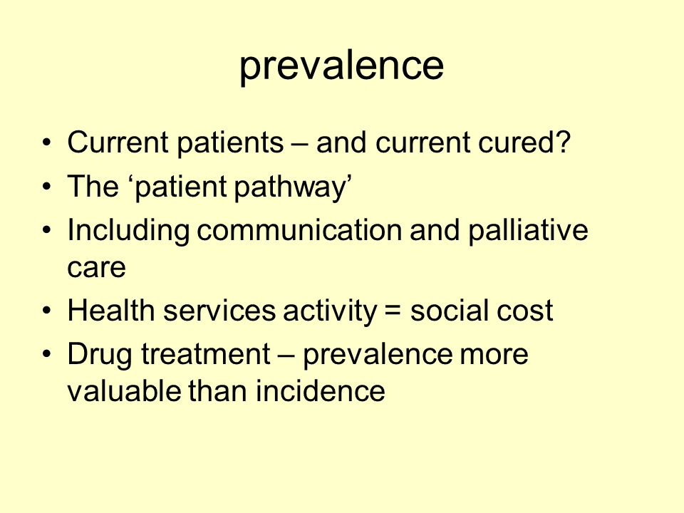 prevalence Current patients – and current cured.