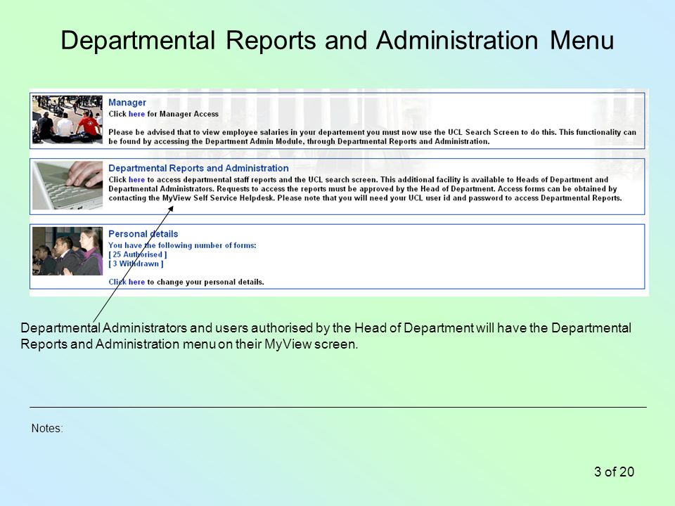 Notes: 3 of 20 Departmental Reports and Administration Menu Departmental Administrators and users authorised by the Head of Department will have the Departmental Reports and Administration menu on their MyView screen.