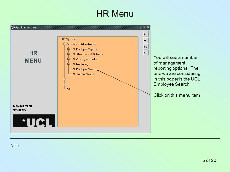 Notes: 5 of 20 HR Menu You will see a number of management reporting options.
