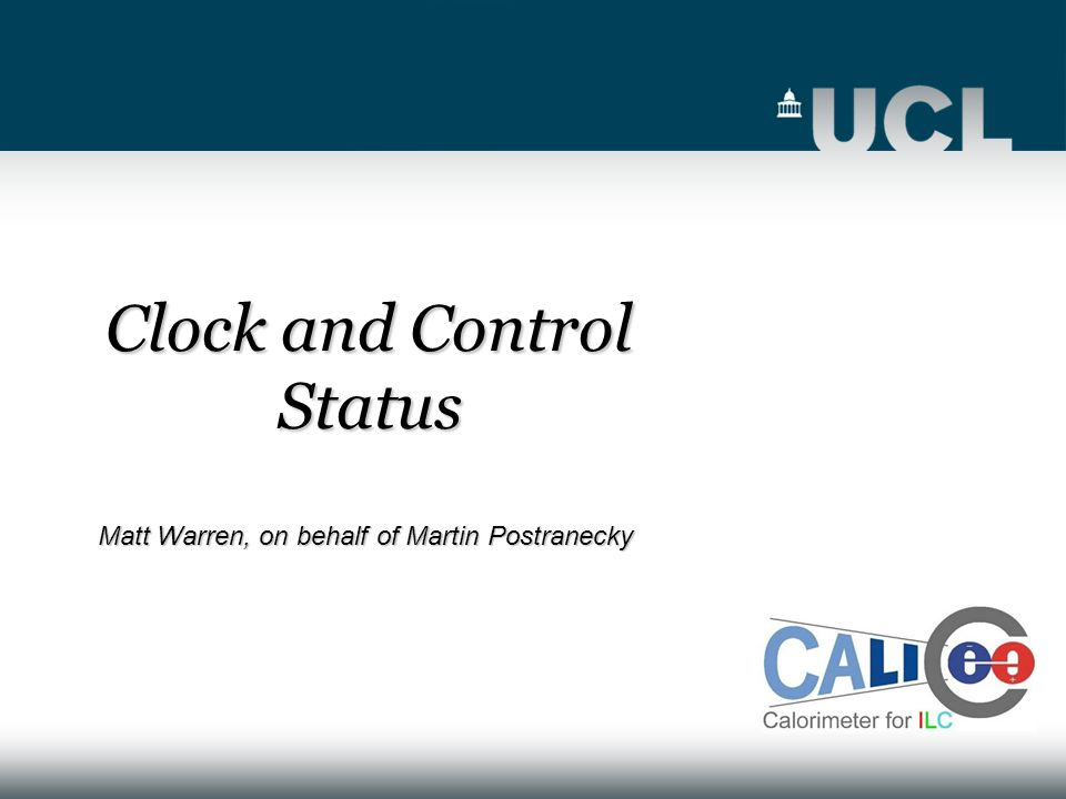 Clock and Control Status Matt Warren, on behalf of Martin Postranecky
