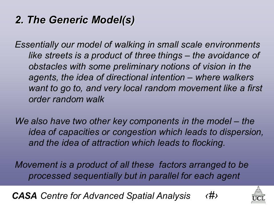 CASA Centre for Advanced Spatial Analysis 5 2.