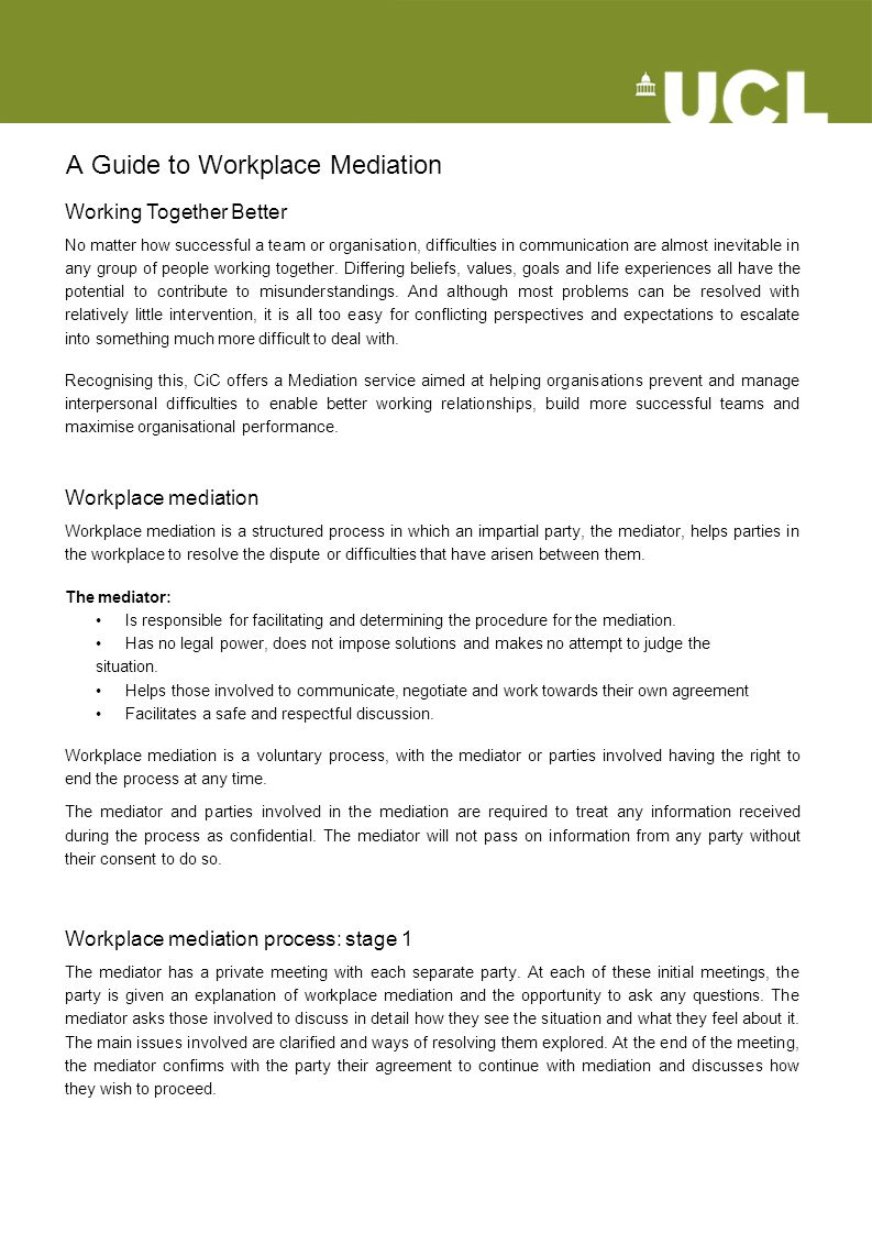 Workplace mediation process: stage 2 In most cases a joint face-to-face meeting is then arranged.