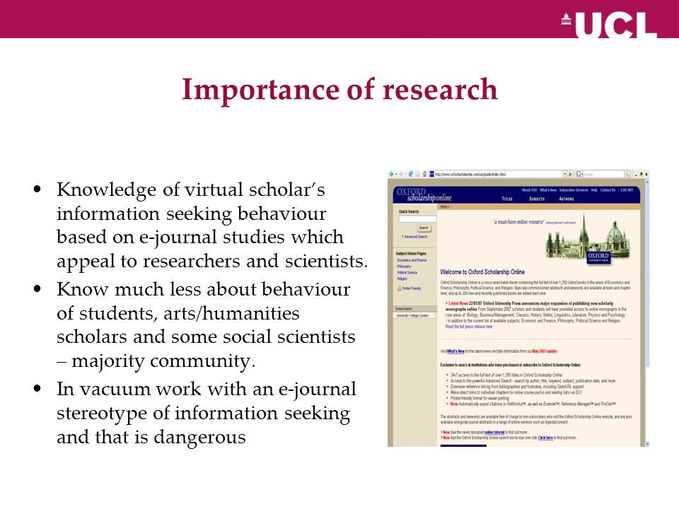 Importance of research Knowledge of virtual scholars information seeking behaviour based on e-journal studies which appeal to researchers and scientis