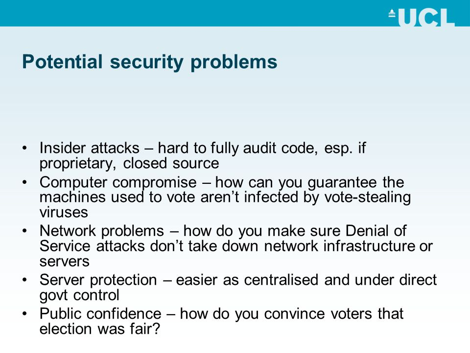 Potential security problems Insider attacks – hard to fully audit code, esp.