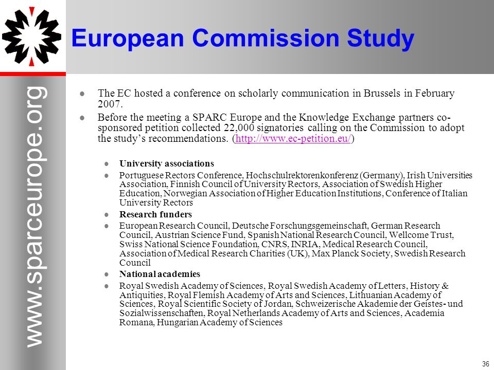 European Commission Study The EC hosted a conference on scholarly communication in Brussels in February 2007.