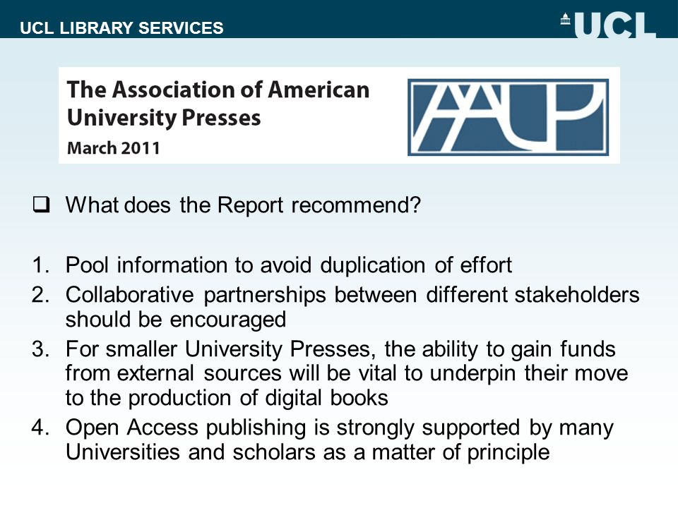 UCL LIBRARY SERVICES What does the Report recommend.