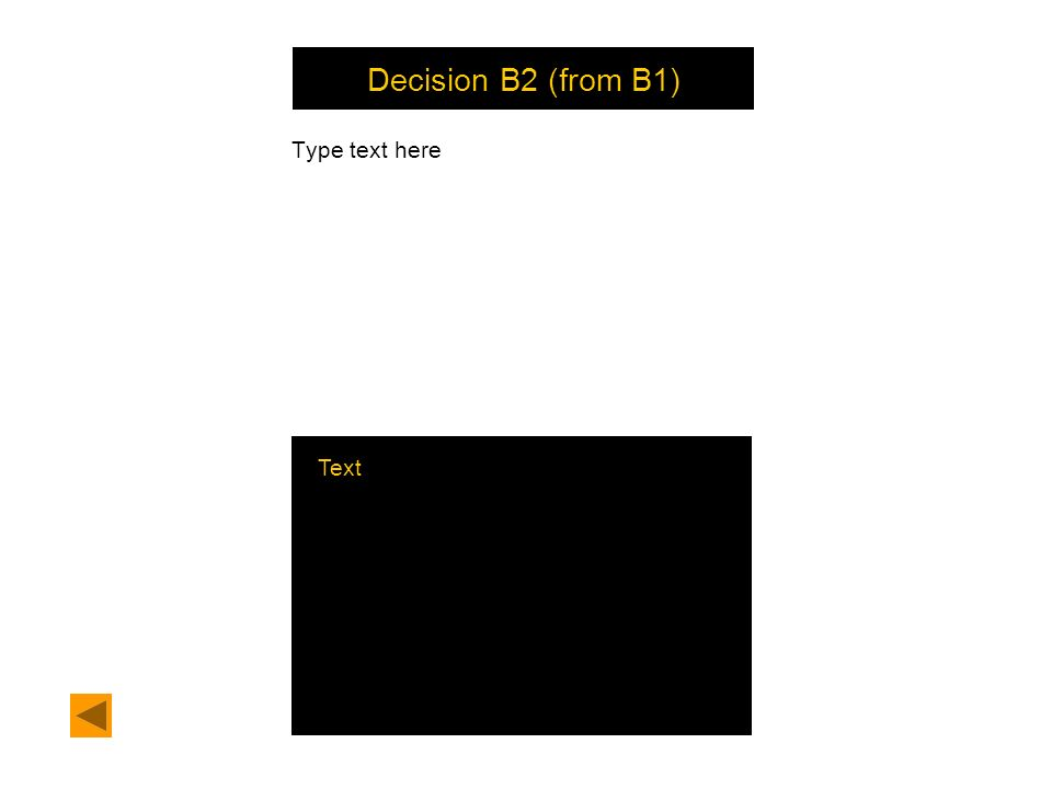 Decision B2 (from B1) Type text here Text