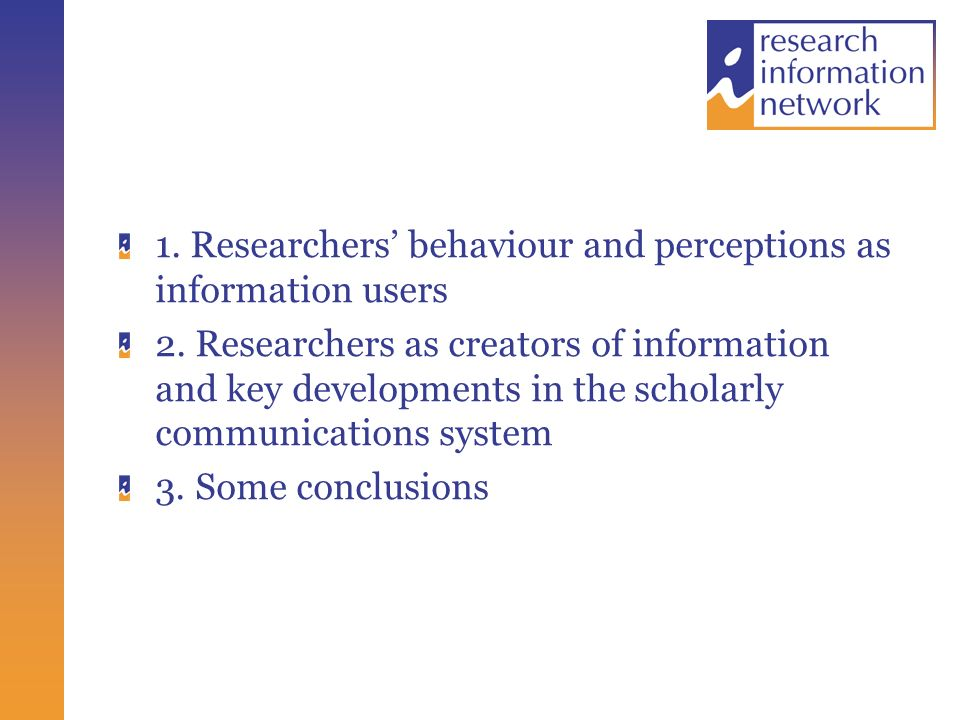 Where do researchers access material? See http://www.rin.ac.uk/files/libraries-report-2007.pdf