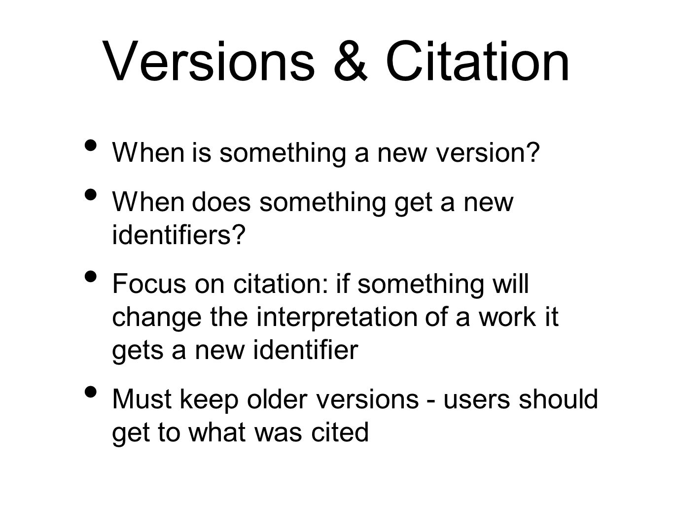 Versions & Citation When is something a new version.