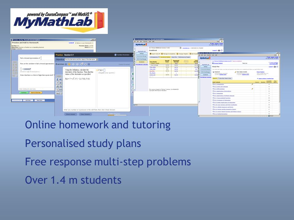 My MathLab Online homework and tutoring Personalised study plans Free response multi-step problems Over 1.4 m students