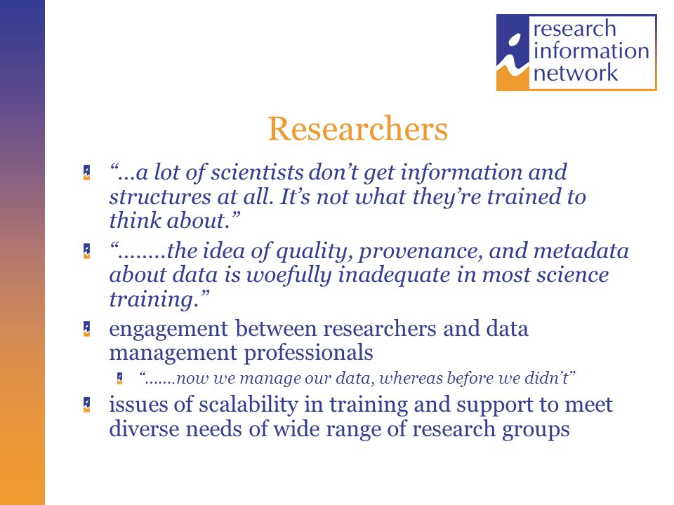 Researchers …a lot of scientists dont get information and structures at all.