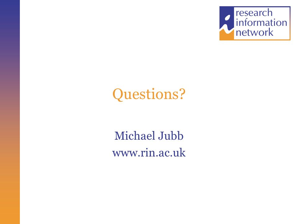 Questions Michael Jubb www.rin.ac.uk