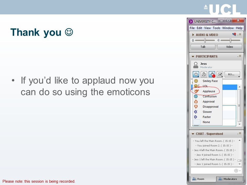 Please note: this session is being recorded. Thank you If youd like to applaud now you can do so using the emoticons