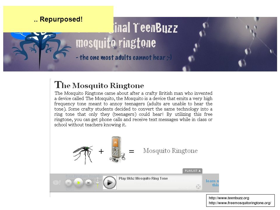 http://www.teenbuzz.org http://www.freemosquitoringtone.org/.. Repurposed!
