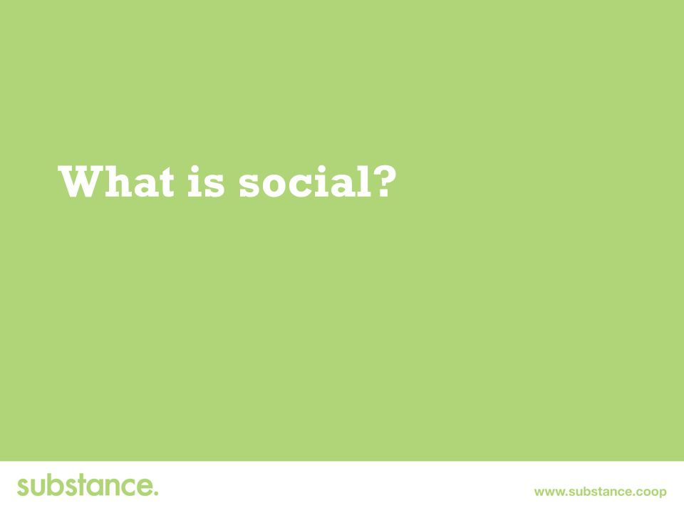 What is social?