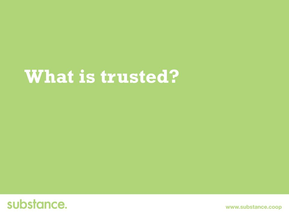 What is trusted