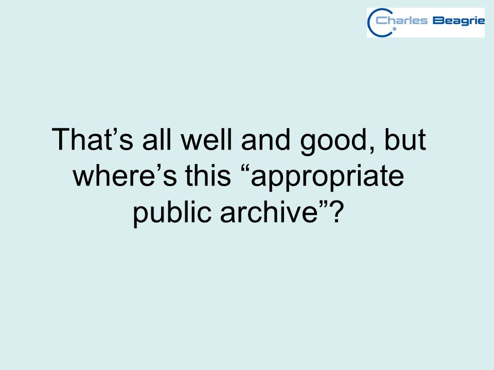 Thats all well and good, but wheres this appropriate public archive