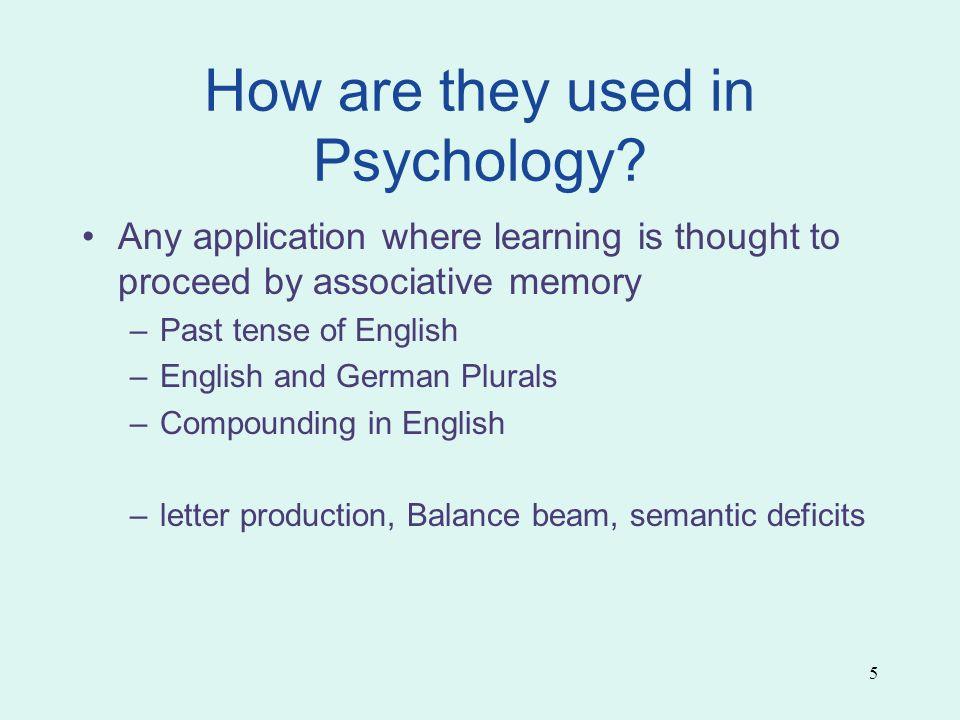5 How are they used in Psychology.