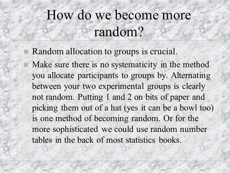 How do we become more random continued 2 n How do we use random number tables.