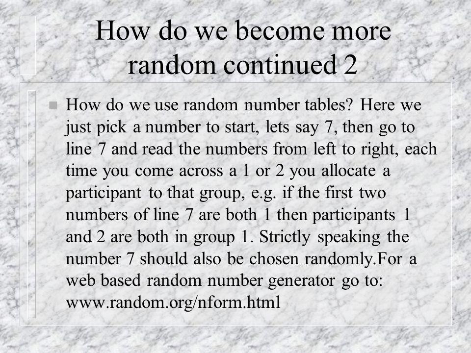 Randomness within experimental tasks n Experimental stimuli should also be random.