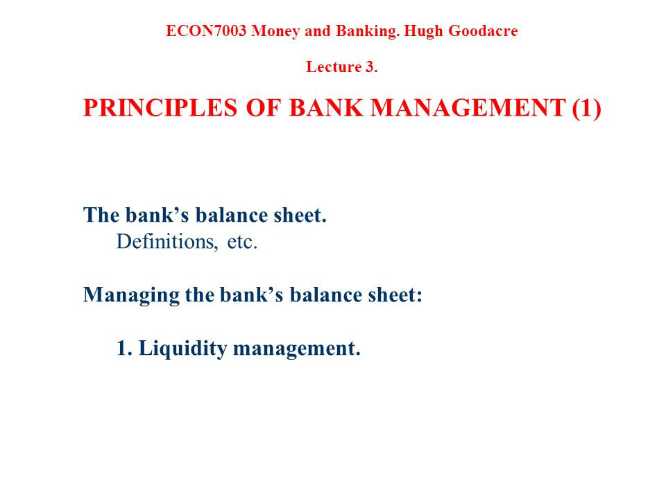 The banks balance sheet. Definitions, etc. Managing the banks balance sheet: 1.