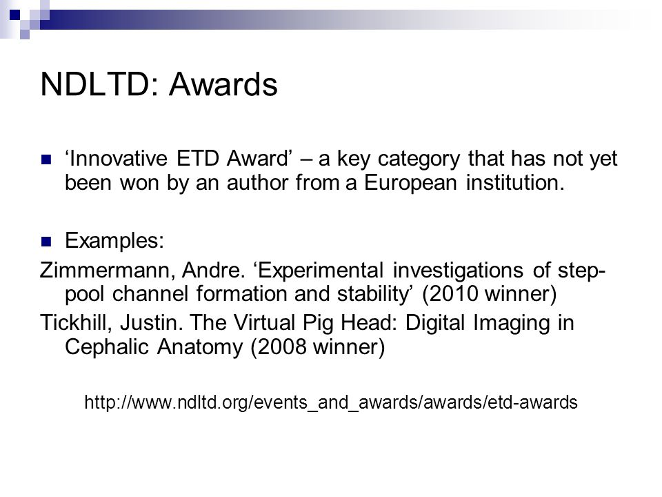NDLTD: Awards Innovative ETD Award – a key category that has not yet been won by an author from a European institution.