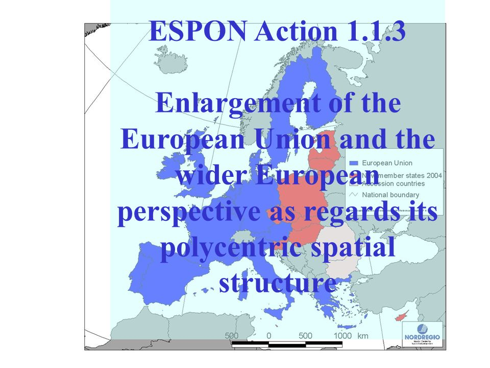 ESPON Action 1.1.3 Enlargement of the European Union and the wider European perspective as regards its polycentric spatial structure