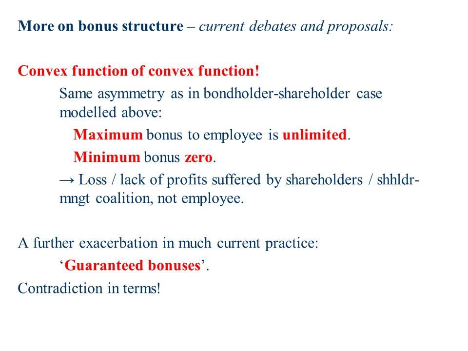 More on bonus structure – current debates and proposals: Convex function of convex function.