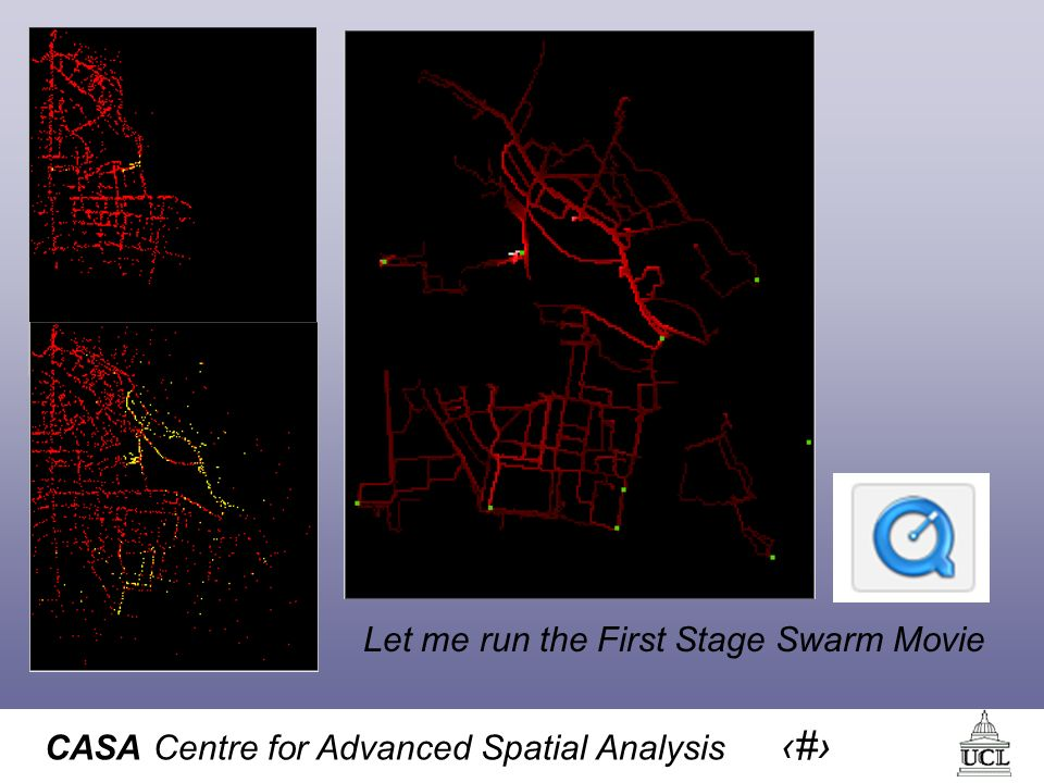 CASA Centre for Advanced Spatial Analysis 48 Let me run the First Stage Swarm Movie
