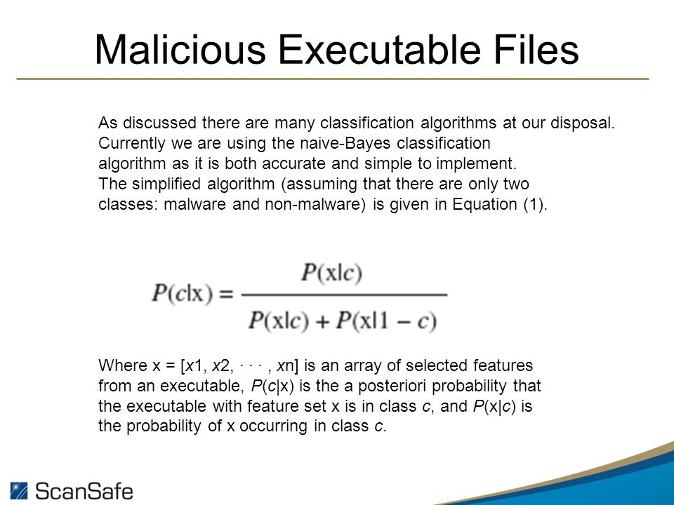 Malicious Executable Files As discussed there are many classification algorithms at our disposal.