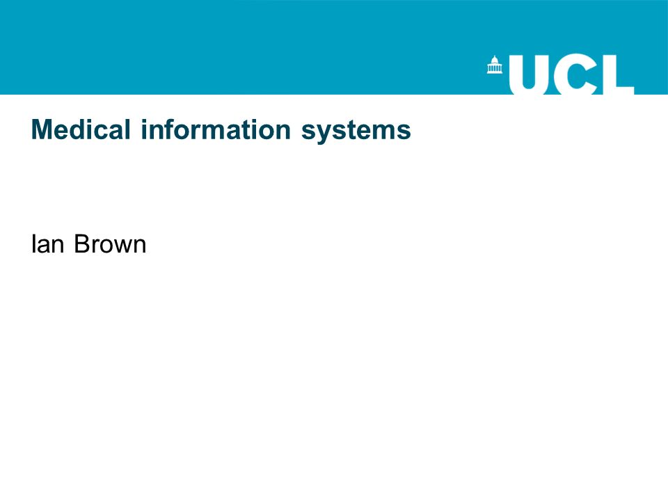 Medical information systems Ian Brown