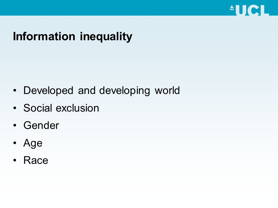 Information inequality Developed and developing world Social exclusion Gender Age Race