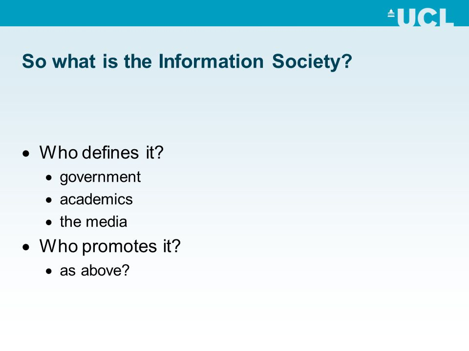 So what is the Information Society. Who defines it.