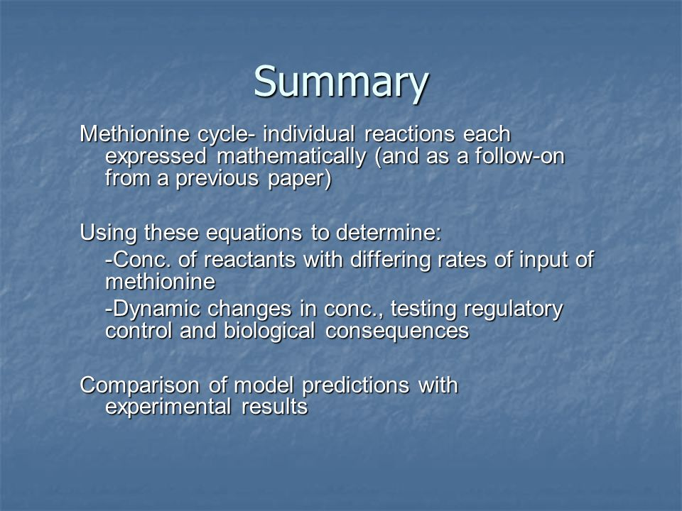 Summary Methionine cycle- individual reactions each expressed mathematically (and as a follow-on from a previous paper) Using these equations to deter