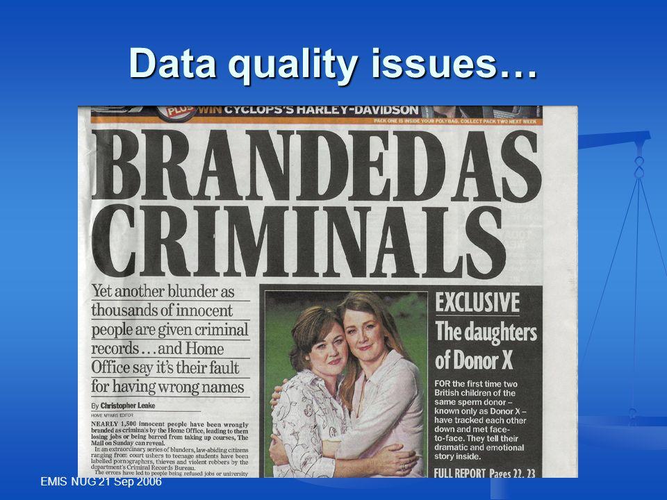 EMIS NUG 21 Sep 2006 Data quality issues…