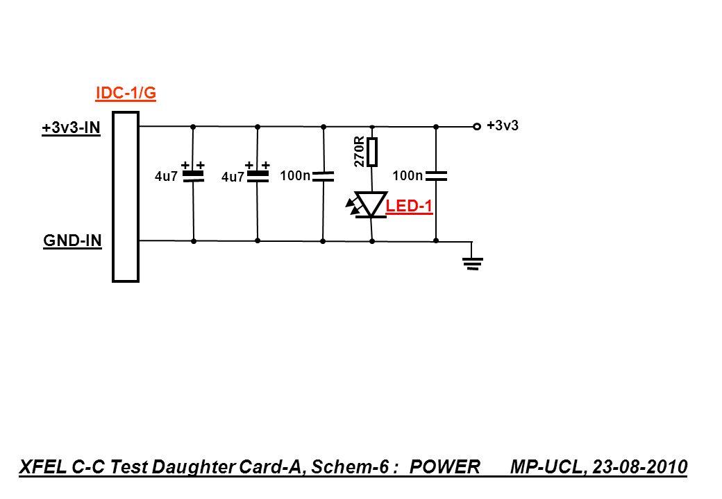 270R XFEL C-C Test Daughter Card-A, Schem-6 : POWER MP-UCL, 23-08-2010 LED-1 +3v3-IN +3v3 100n 4u7 GND-IN IDC-1/G + + + +