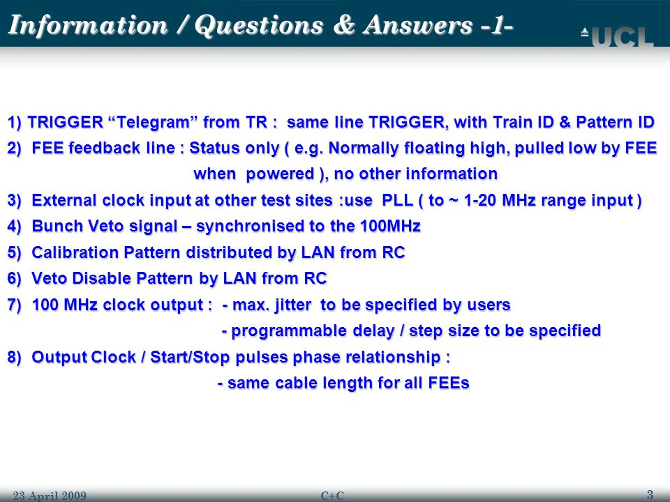 3 23 April 2009C+C 1) TRIGGER Telegram from TR : same line TRIGGER, with Train ID & Pattern ID 2) FEE feedback line : Status only ( e.g.
