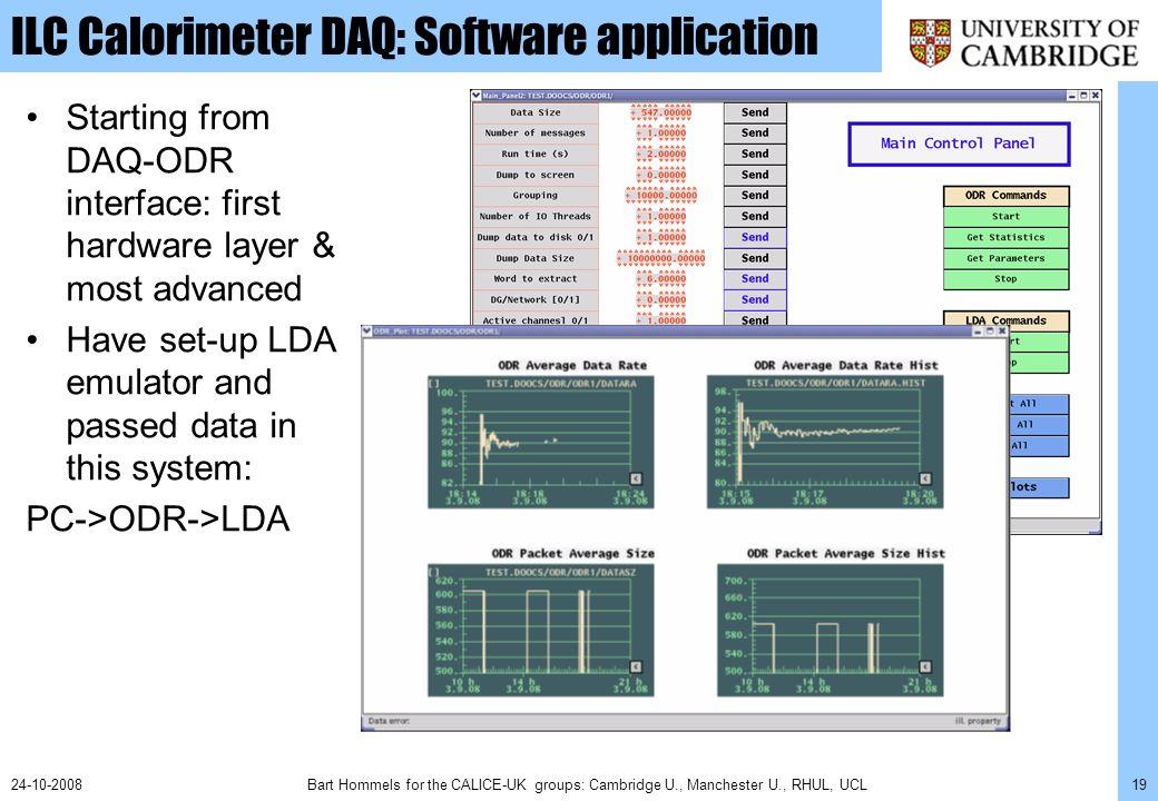 Bart Hommels for the CALICE-UK groups: Cambridge U., Manchester U., RHUL, UCL1924-10-2008 ILC Calorimeter DAQ: Software application Starting from DAQ-